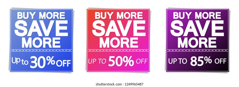 Buy More and Save More, sale banners design template, discount tags, up to 85% off, vector illustration