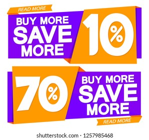 Buy More and Save More, sale banners design template, discount tags, vector illustration