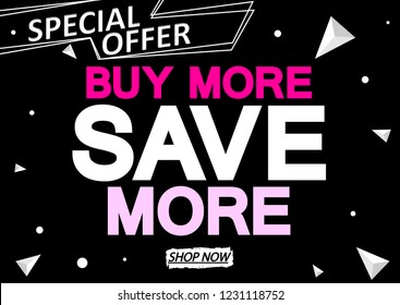 Buy More Save More, Sale poster design template, special offer, vector illustration