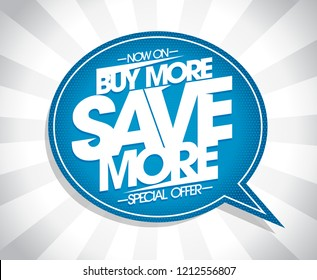 Buy more, save more speech bubble poster or banner concept