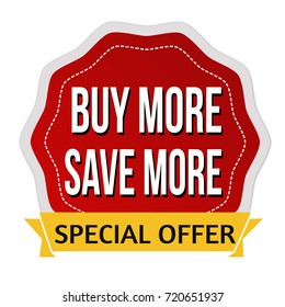 Buy more save more sticker or label on white background, vector illustration