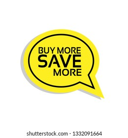 Buy more save more text with speech bubble.label,sticker.