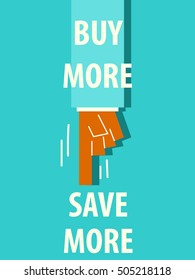 BUY MORE SAVE MORE typography vector illustration