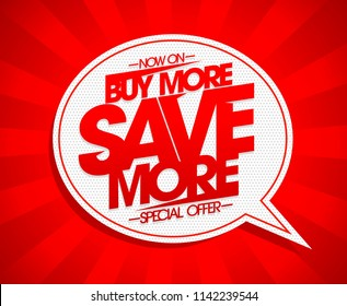 Buy more save more vector banner design concept witn speech bubble