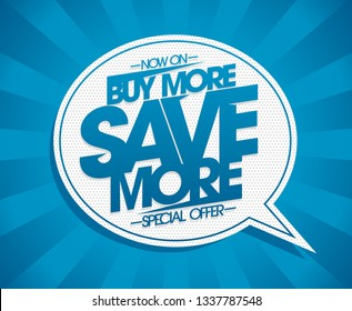 Buy more, save more vector banner concept with speech bubble