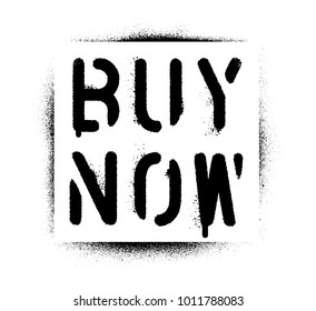 ''Buy Now'' quote. Spray paint graffiti stencil.