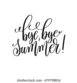 bye, bye summer! black and white hand lettering inscription, motivational and inspirational positive quote, calligraphy vector illustration