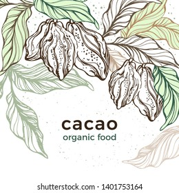 Cacao template. Vector nature background. Art hand drawn botanical tree, bean, tropical fruit, leaf. Organic healthy food, graphic sketch Hand drawn card Cocoa decor, sweet drink, natural chocolate