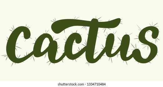 Cactus - vector hand lettering designed in cactus shape style with needles. Green inscription on light background. Vector illustration.
