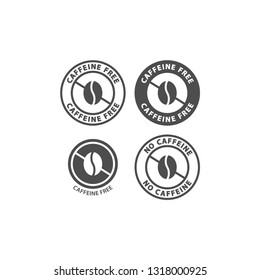 Caffeine free black vector circle label set. No caffeine ingredient sticker sign. Coffee bean and text circle stamp for packaging.