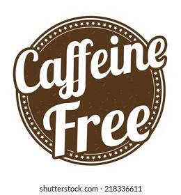 Caffeine free grunge rubber stamp on white background, vector illustration