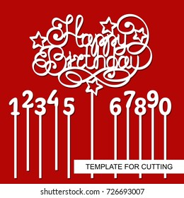 Cake Topper Happy Birthday with digits - 1 (one), 2 (two), 3 (three), 4 (four), 5 (five), 6 (six), 7 (seven), 8 (eight), 9 (nine), 0 (zero). Vector. Template for laser cutting, wood carving, paper cut
