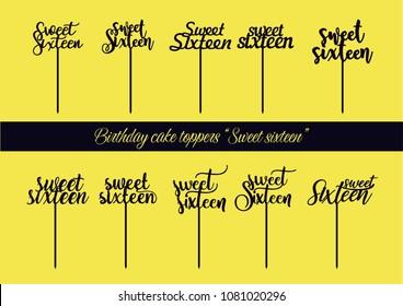 "Cake topper ""Sweet sixteen"" on Birthday"