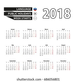 Calendar 2018 on Slovenian language. Week starts from Monday. Simple Calendar. Vector Illustration.