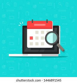 Calendar or agenda date find on laptop computer screen with magnifier glass vector icon, flat cartoon online organizer app on pc display with event date research or search