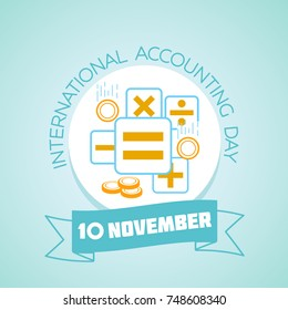 Calendar for each day on november 10. Greeting card. Holiday - International Accounting Day . Icon in the linear style