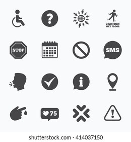 Calendar, go to web and like counter. Attention caution icons. Question mark and information signs. Injury and disabled person symbols. Sms speech bubble, talk symbols.
