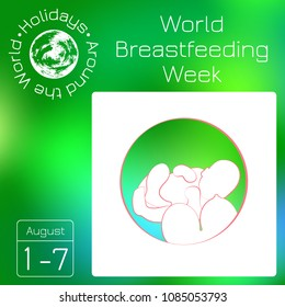 Calendar. Holidays Around the World. Event of each day. Green blur background - name, date, illustration. World Breastfeeding Week. Child and woman breast. 1-7 August