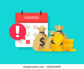 Calendar and money as payment date reminder vector illustration, flat cartoon cash schedule or agenda and date alert notification, idea of tax or credit pay time or loan, budget or financial planning