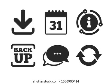 Calendar and rotation arrows sign symbols. Chat, info sign. Download and Backup data icons. Classic style speech bubble icon. Vector