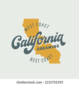 California dreaming t-shirt vector graphics. California related apparel design. Vintage style illustration.