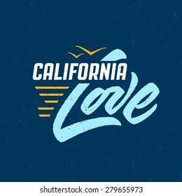 California Love - Hand crafted vintage t shirt graphics, apparel fashion tee design. Retro urban youth textured print. Hand drawn vector illustration. Original Lettering art.