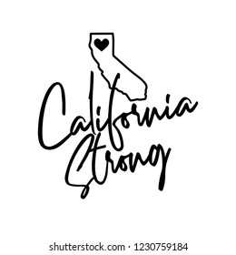 California Strong - Hand drawn typography poster. Conceptual handwritten phrase. Support illustration design after wildfires in southern California with map of California state and heart shape.
