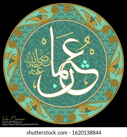 """Caliph Hz Uthman. Arabic """"Hazrat Osman - Allah be pleased with him"""" written. For mosque and Islamic places of worship, it is used as a wall writing or board."""