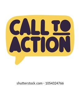 Call to action. Vector hand drawn speech bubble lettering illustration.