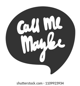 Call me maybe. Sticker for social media content. Vector hand drawn illustration design. Bubble pop art comic style poster, t shirt print, post card, video blog cover