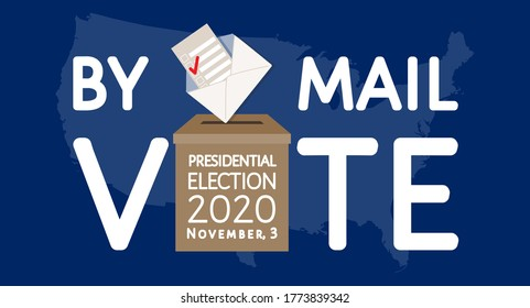 Call to stay safe, vote by mail at presidential election 2020 in United States of America on November, 3. Letter, bulletins box, USA map isolated on blue background. Vector template, poster, banner.
