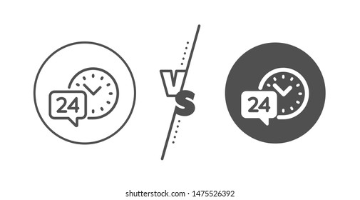 Call support sign. Versus concept. 24 hour time service line icon. Feedback chat symbol. Line vs classic 24h service icon. Vector
