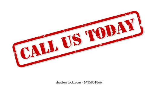 Call us today red rubber stamp vector isolated