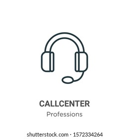 Callcenter outline vector icon. Thin line black callcenter icon, flat vector simple element illustration from editable professions concept isolated on white background
