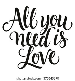 Calligraphic All You Need is Love inscription, All You Need is Love inscription image, Monochrome handwritten All You Need is Love inscription, All You Need is Love inscription art.