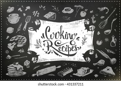 calligraphic inscription - cooking recipes. Sketch illustration old paper frame, culinary items. isolated vector. chalk on a blackboard. design book of recipes