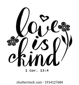 a calligraphic inscription Love is kind and a reference to a Bible verse in black