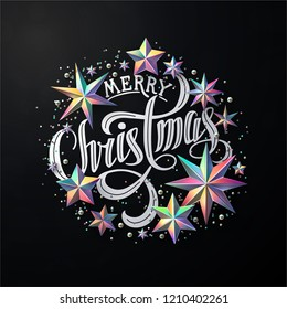 """Calligraphic """"Merry Christmas"""" Lettering Decorated with Multicolored Holographic Stars. Christmas Greeting Card ."""
