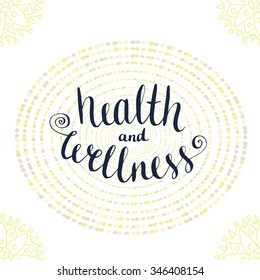 Calligraphic poster with phrase - Health and wellness. Icon vector illustration