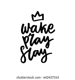 """The calligraphic quote  """"Wake, pray, slay"""" with crown, handwritten of black ink on a white background."""