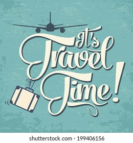 "Calligraphic  Writing ""It's Travel Time"". vector illustration"