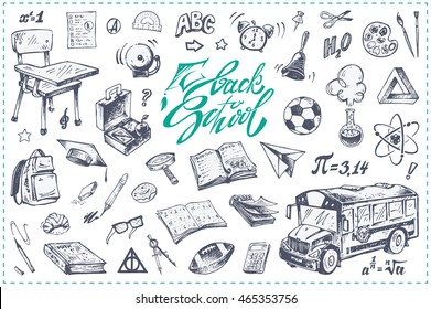 Calligraphy - Back to school. Sketch icons of school subjects. Isolated vector graphic elements for design books and packaging. Doodles bus, desk, stationery