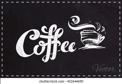 Calligraphy - coffee. Isolated vector. chalk board. Logo, stamp for design menu and the walls of the coffee shop, packaging, printing on a mug