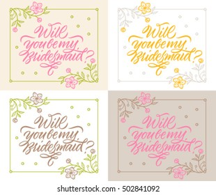 calligraphy, handwritten inscription: will you be my bridesmaid