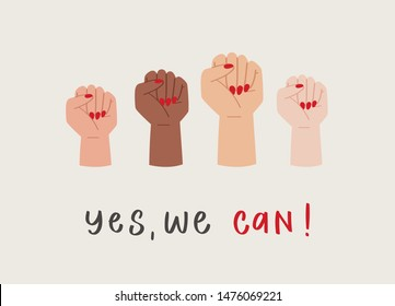 Calligraphy handwritten quote - yes we can. Motivation lettering with woman raised up hands. Feminist slogan, phrase or inscription illustration for t-shirt, sweatshirt, print, card, poster design
