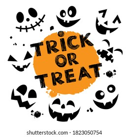 Calligraphy lettering Trick or Treat and funny vector faces. Halloween concept