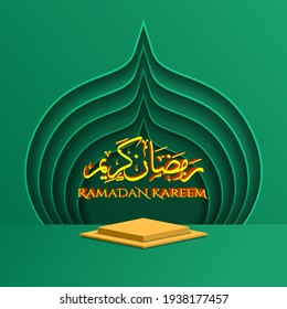 calligraphy of ramadan kareem background with 3d podium, islamic and arabic concept.