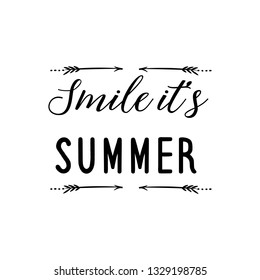 Calligraphy saying for print. Vector Quote. Smile it's summer