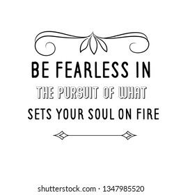 Fearless Quotes Images Stock Photos Vectors Shutterstock