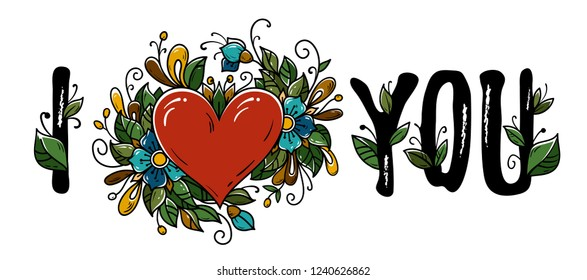 Calligraphy for Valentines day. Lettering I love you with red heart, flowers and letters decorated green leaves. Vector holiday illustration